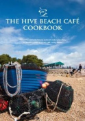The Hive Beach Cafe Cookbook
