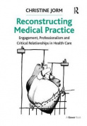 Reconstructing Medical Practice