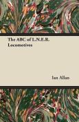 The ABC of L.N.E.R. Locomotives