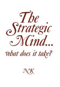 The Strategic Mind. What Does It Take?