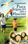 Achieving Peace, Equality and a Healthy Environment