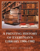A Printing History of Everyman's Library 1906-1982