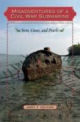 Misadventures of a Civil War Submarine
