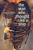 The Man Who Thought Like a Ship