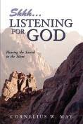 Shh...Listening for God
