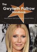 The Gwyneth Paltrow Handbook - Everything You Need to Know about Gwyneth Paltrow