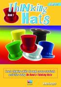 Thinking Hats: Teach Thinking Skills Through Cross Curricula Activities Using De Bono's Thinking Hats