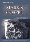 Delving Into Mark's Gospel