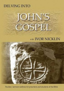 Delving Into John's Gospel