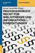 Praxishandbuch Recht fur Bibliotheken und Informationseinrichtungen [GER]