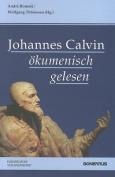 Johannes Calvin Okumenisch Gelesen [GER]