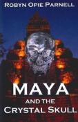 Maya and the Crystal Skull