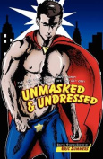 Unmasked and Undressed
