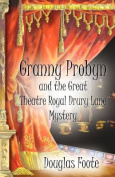 Granny Probyn and the Great Theatre Royal Drury Lane Mystery