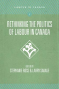 Rethinking the Politics of Labour in Canada