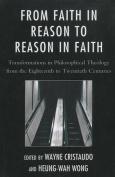 From Faith in Reason to Reason in Faith