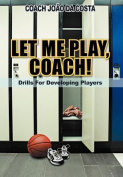 Let Me Play, Coach!