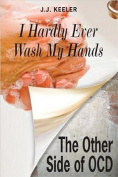 I Hardly Ever Wash My Hands