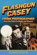 Flashgun Casey, Crime Photographer