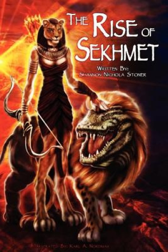 The Rise of Sekhmet by Shannon Nichola Stoner.