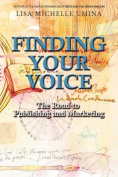 Finding Your Voice the Road to Publishing and Marketing