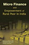 Micro Finance & Empowerment of Rural Poor in India