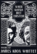 When Kafka Met Einstein