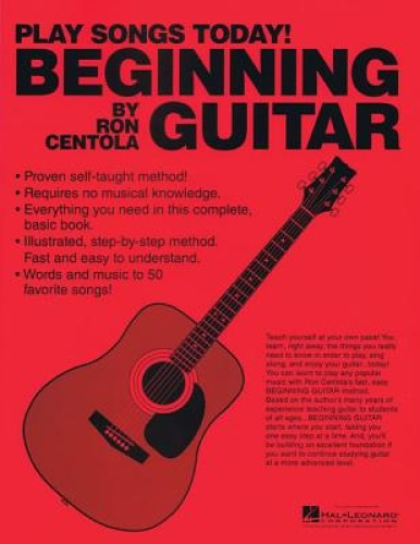Beginning Guitar: Play Songs Today! by Ron Centola.