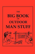 The Big Book of Outdoor Man Stuff