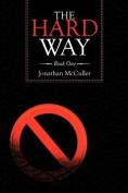 The Hard Way: Book One
