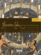 The Florentine Codex: A General History of the Things of New Spain
