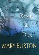Before She Dies (Center Point Platinum Romance  [Large Print]