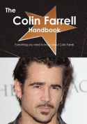 The Colin Farrell Handbook - Everything You Need to Know about Colin Farrell