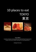 10 Places to Eat Tokyo