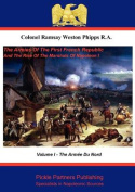 The Armies Of The First French Republic, And The Rise Of The Marshals of Napoleon I. Vol I