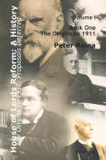 House of Lords Reform: A History: Volume 1. The Origins to 1937: Proposals Deferred- Book One