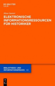 Elektronische Informationsressourcen Fur Historiker  [GER]
