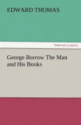 George Borrow the Man and His Books