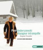 Piotr Anderszewski - Voyageur Intranquille [Region B] [Blu-ray]