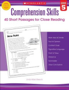 Scholastic Teaching Resources SC-546056 Comprehension Skills Gr 5 40 Short Passages For Close Reading