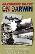 Japanese Blitz On Darwin