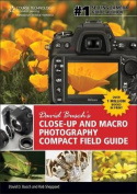 David Busch S Close-Up and Macro Photography Compact Field Guide