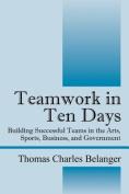 Teamwork in Ten Days