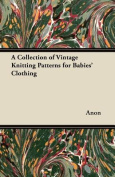 A Collection of Vintage Knitting Patterns for Babies' Clothing