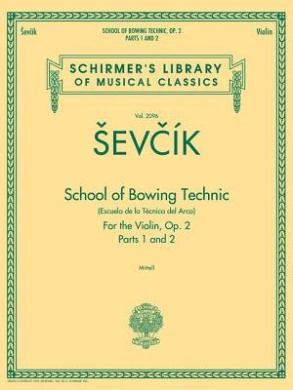 School of Bowing Technics, Op. 2, Parts 1 & 2: Schirmer's Library of Musical Classics, Vol. 2096