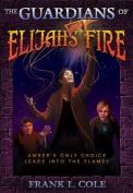 The Guardians of Elijah's Fire (Guardians
