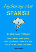 Lightning-Fast Spanish - For Kids and Families