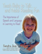 Teach Baby to Talk ... and Make Reading Fun