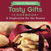 Tasty Gifts Cookbook & Inspiration for the Season