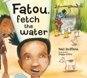 Fatou, Fetch the Water